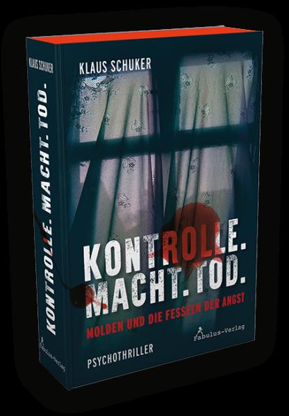 Klaus Schuker - Kontrolle. Macht. Tod.